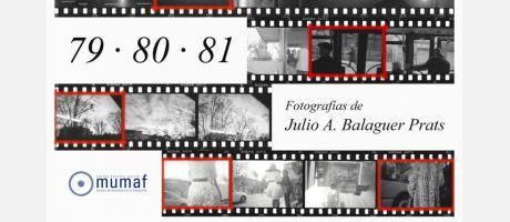 """imágenes en blanco y negro de la exposición """"79.80.81"""" de Julio Balag"""