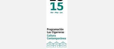 Cartel Programación Las Cigarerras Abril-mayo- junio 2015