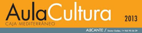 Aula Cultura Caja Mediterráneo. Abril 2013