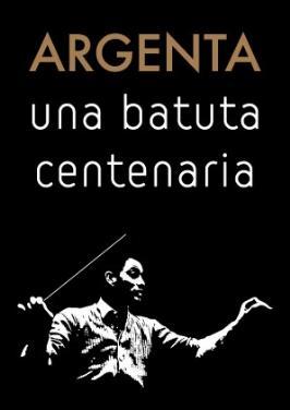 Argenta. Una batuta centenaria