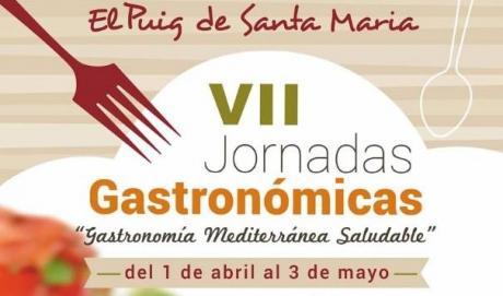 """VII Jornadas Gastronómicas de El Puig de Santa Maria """"Gastronomía Mediterránea Saludable""""."""