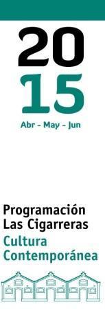 Programación Las Cigarerras Abril-mayo- junio 2015
