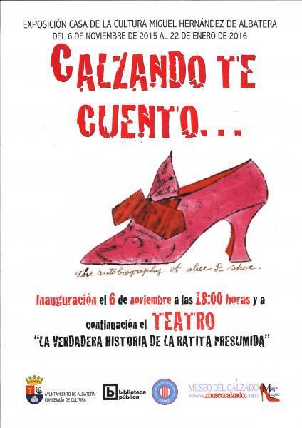 """Inauguración de la exposición """"CALZANDO TE CUENTO"""" y Teatro Infantil """"LA VERDADERA HISTORIA DE LA RATITA PRESUMIDA"""""""