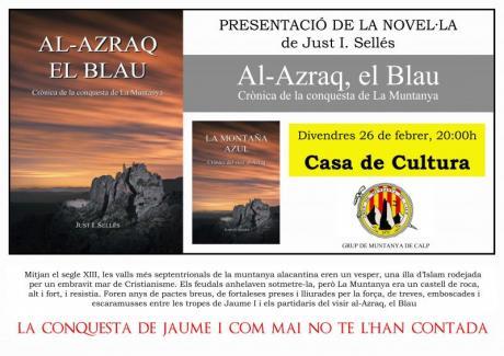 """Presentación de la novela """"AL-ZARAQ, EL BLAU. CRÓNICA DE LA CONQUISTA DE LA MUNTANYA"""" de Just I. Sellés"""
