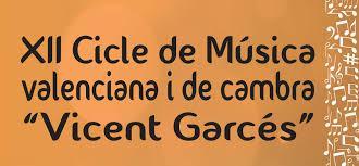 XII cicle de música valenciana i de cambra Vicent Garcés