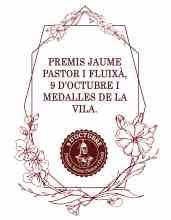 PREMIOS JAUME PASTOR I FLUIXÀ, 9 D´OCTUBRE Y MEDALLAS DE LA VILLA